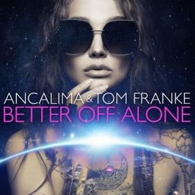 ANCALIMA & TOM FRANKE - BETTER OFF ALONE